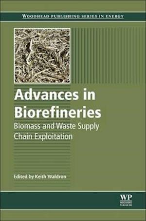 Advances in Biorefineries: Biomass and Waste Supply Chain Exploitation