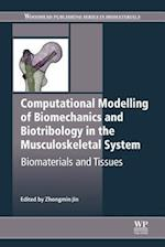 Computational Modelling of Biomechanics and Biotribology in the Musculoskeletal System (Woodhead Publishing Series in Biomaterials)