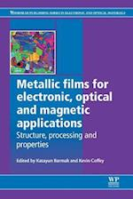 Metallic Films for Electronic, Optical and Magnetic Applications (Woodhead Publishing Series in Electronic and Optical Materials)