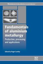 Fundamentals of Aluminium Metallurgy (Woodhead Publishing Series in Metals and Surface Engineering)
