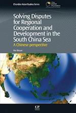 Solving Disputes for Regional Cooperation and Development in the South China Sea (Chandos Asian Studies Series)