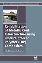 Rehabilitation of Metallic Civil Infrastructure Using Fiber Reinforced Polymer (FRP) Composites (Woodhead Publishing Series in Civil and Structural Engineering)