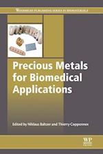 Precious Metals for Biomedical Applications (Woodhead Publishing Series in Biomaterials)