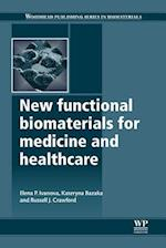 New Functional Biomaterials for Medicine and Healthcare (Woodhead Publishing Series in Biomaterials)