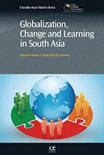 Globalization, Change and Learning in South Asia (Chandos Asian Studies Series)