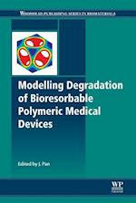 Modelling Degradation of Bioresorbable Polymeric Medical Devices (Woodhead Publishing Series in Biomaterials)