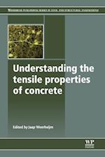 Understanding the Tensile Properties of Concrete (Woodhead Publishing Series in Civil and Structural Engineering)