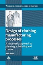 Design of Clothing Manufacturing Processes (Woodhead Publishing Series in Textiles)