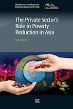 The Private Sector's Role in Poverty Reduction in Asia (Chandos Asian Studies Series)
