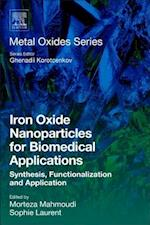 Iron Oxide Nanoparticles for Biomedical Applications (Metal Oxides)