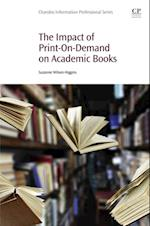 Impact of Print-On-Demand on Academic Books (Chandos Information Professional Series)