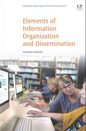 Bog, paperback Elements of Information Organization and Dissemination af Amitabha Chatterjee