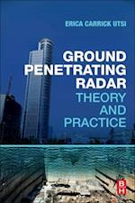 Ground Penetrating Radar: Theory and Practice
