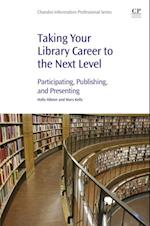 Taking Your Library Career to the Next Level (Chandos Information Professional Series)