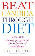 Beat Candida Through Diet af Gill Jacobs, Michelle Berriedale johnson
