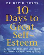 10 Days To Great Self Esteem af David D Burns