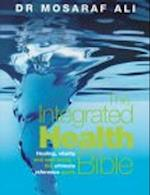 The Integrated Health Bible af Mosaraf Ali, Charles Charles