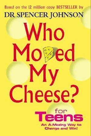 Bog, hardback Who Moved My Cheese For Teens af Spencer Johnson