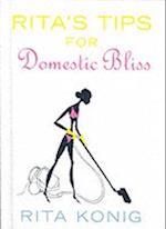 Rita's Tips For Domestic Bliss
