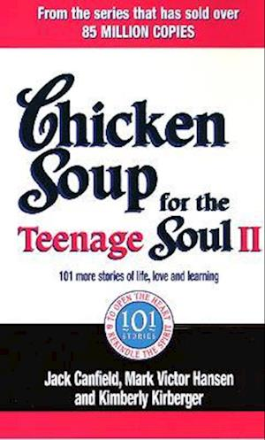 Bog, paperback Chicken Soup For The Teenage Soul II af Mark Victor Hansen, Jack Canfield, Kimberly Kirberger