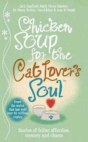 Bog paperback Chicken Soup for the Cat Lover's Soul af Carol Kline Amy D Shojai Jack Canfield