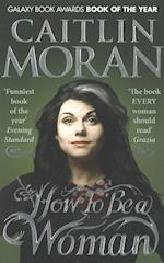 How To Be a Woman af Caitlin Moran