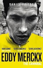 Eddy Merckx: The Cannibal