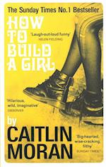 How to Build a Girl af Caitlin Moran