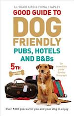 Good Guide to Dog Friendly Pubs, Hotels and B&bs 2013