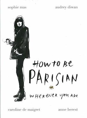 Bog, hardback How To Be Parisian af Anne Berest