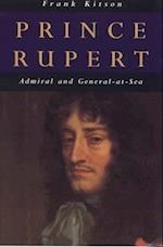 Prince Rupert: Admiral and General-At-Sea