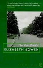 To The North af Elizabeth Bowen