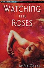Watching The Roses : Egerton Hall Trilogy 2 (Egerton Hall Trilogy, nr. 2)