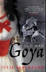 Old Man Goya af Julia Blackburn