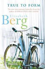 True To Form af Elizabeth Berg