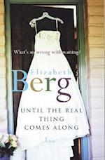 Until The Real Thing Comes Along af Elizabeth Berg