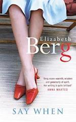 Say When af Elizabeth Berg