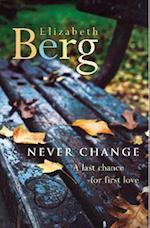 Never Change af Elizabeth Berg