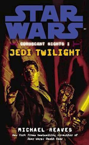 Star Wars: Coruscant Nights I - Jedi Twilight