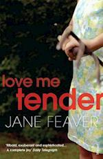 Love Me Tender af Jane Feaver