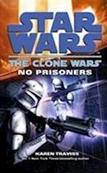 Star Wars: The Clone Wars - No Prisoners (Star wars, nr. 58)