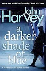A Darker Shade of Blue af John Harvey