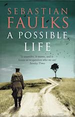 A Possible Life af Sebastian Faulks