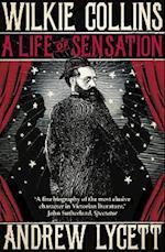 Wilkie Collins: A Life of Sensation af Andrew Lycett
