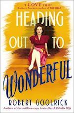 Heading Out to Wonderful af Robert Goolrick