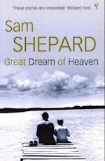 Great Dream of Heaven af Sam Shepard
