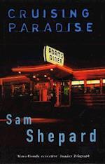 Cruising Paradise af Sam Shepard