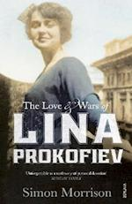The Love and Wars of Lina Prokofiev af Simon Morrison