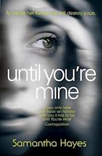 Until You're Mine af Samantha Hayes