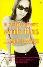 A White Merc With Fins af James Hawes